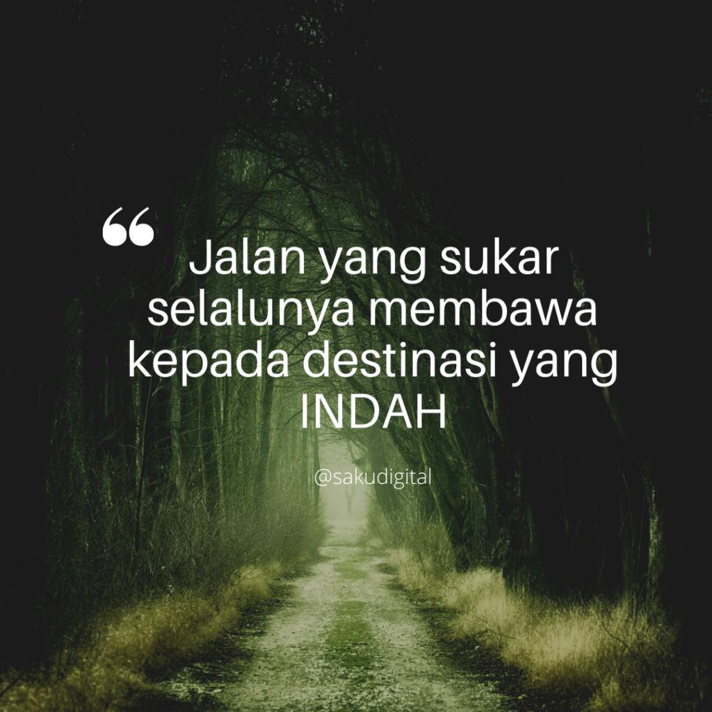 Motivasi : Jalan sukar, destinasi Indah